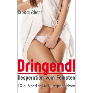 Pee-Desperation & Pinkelnot: Dringend! Desperation vom Feinsten
