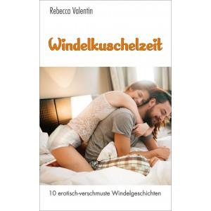 Windelerotik & Ageplay: Windelkuschelzeit - 10 erotisch verschmuste Windelgeschichten Buchtitel