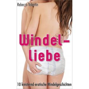 Windelerotik & Ageplay: Windelliebe - 10 erotische Windelgeschichten