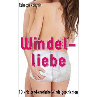 Windelliebe - 10 erotische Windelgeschichten