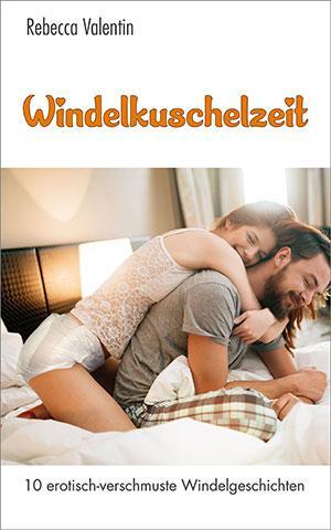 Windelkuschelzeit – 10 × Windelerotik