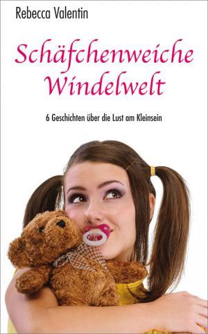 Schäfchenweiche Windelwelt - Adult-Baby-Geschichten