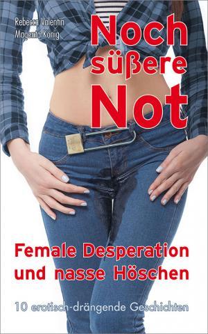 Noch süßere Not - Neues Female-Desperation-Buch