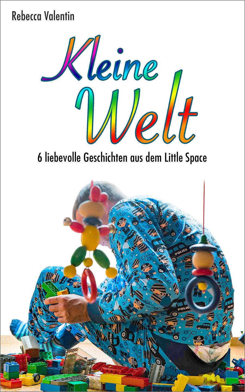 E-Book-Cover Kleine Welt – 6 liebevolle Geschichten aus dem Little Space